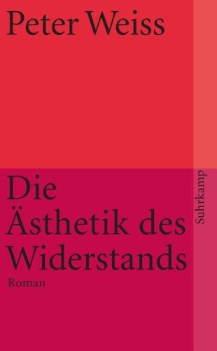 Weiss, Peter - Die Ästhetik des Widerstands