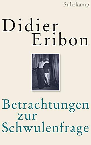 Eribon, Didier - Betrachtungen zur Schwulenfrage