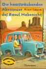 Sakowski, Helmut - Die haarsträubenden Abenteuer des Raoul Habenicht (Gebundene Ausgabe)