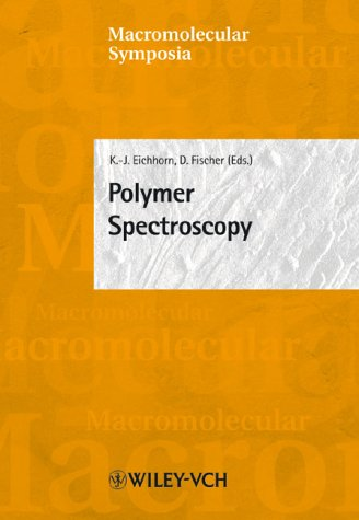 Eichhorn, K.-J. / Fischer, D. - Polymer Spectroscopy. 14th European Symposium on Polymer Spectroscopy (ESOPS 14): 184 (Macromolecular Symposia)