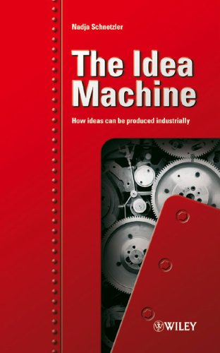 Schnetzler, Nadja - The Idea Machine: How ideas can be produced industrially
