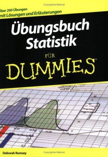 Rumsey, Deborah - Übungsbuch Statistik für Dummies: Über 200 Lösungen und Erläuterungen