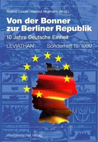 Czada, Roland / Wollmann, Hellmut (HG) - Von der Bonner zur Berliner Republik: 10 Jahre Deutsche Einheit (Leviathan Sonderhefte)