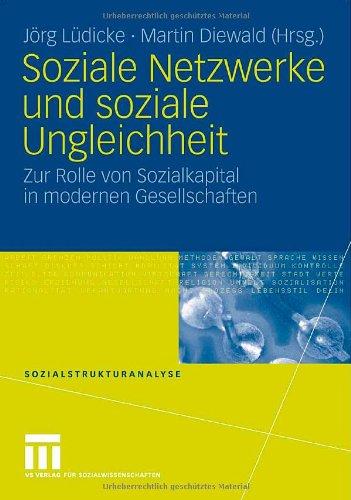 Lüdicke, Jörg / Diewald, Martin (HG) - Soziale Netzwerke und soziale Ungleichheit: Zur Rolle von Sozialkapital in modernen Gesellschaften