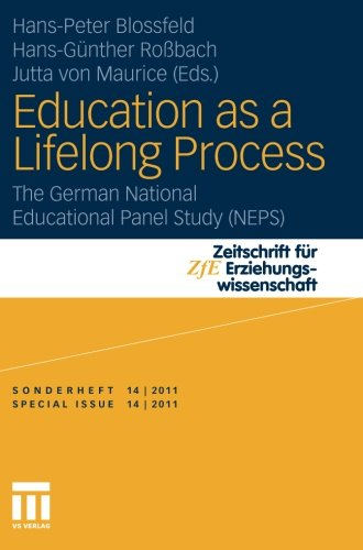 Blossfeld, Hans-Peter / Roßbach, Hans-Günther / Maurice, Jutta von (HG) - Education as a Lifelong Process: The German National Educational Panel Study