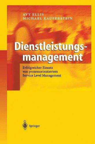 Ellis, Avy / Kauferstein, Michael - Dienstleistungsmanagement: Erfolgreicher Einsatz von prozessorientiertem Service Level Management