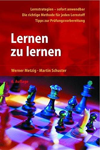 Metzig, Werner / Schuster, Martin - Lernen zu lernen: Lernstrategien wirkungsvoll einsetzen