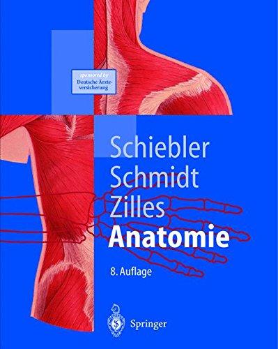Schiebler / Schmidt / Zilles - Anatomie: Zytologie, Histologie, Entwicklungsgeschichte, makroskopische und mikroskopische Anatomie des Menschen