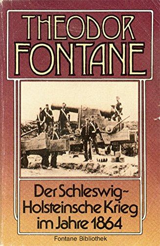 Fontane, Theodor - Der Schleswig- Holsteinische Krieg im Jahre 1864