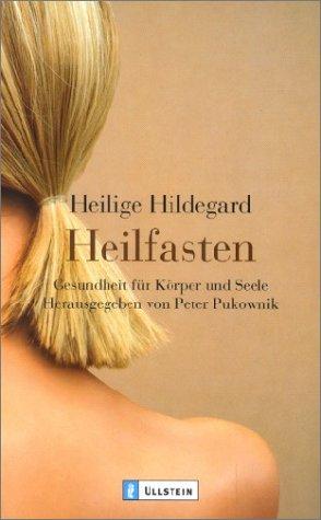 Bingen, Hildegard - Heilfasten: Gesundheit für Körper und Seele