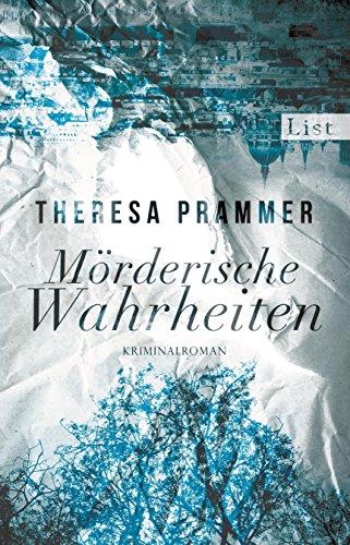 Prammer, Theresa - Mörderische Wahrheiten