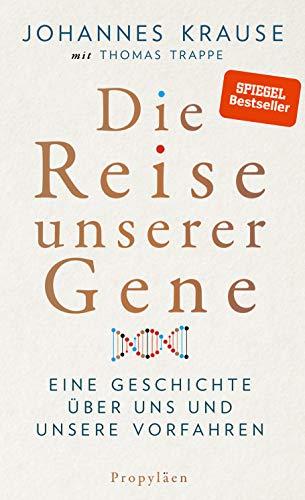 Krause, Johannes - Die Reise unserer Gene: Eine Geschichte über uns und unsere Vorfahren