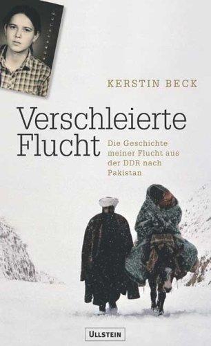 Beck, Kerstin - Verschleierte Flucht: Aus der DDR über Afghanistan in die Freiheit