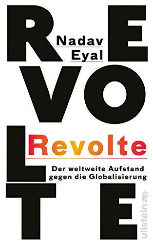 Eyal, Nadav - Revolte: Der weltweite Aufstand gegen die Globalisierung