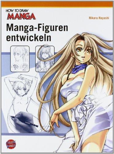 Hayashi, Hikaru - How To Draw Manga - Manga-Figuren entwickeln