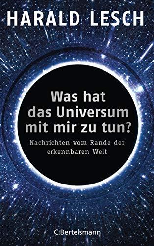 Lesch, Harald - Was hat das Universum mit mir zu tun?