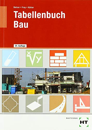 Batran / Frey / Köhler - Tabellenbuch Bau