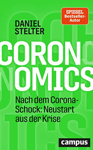 Stelter, Daniel - Coronomics - Nach dem Corona-Schock: Neustart aus der Krise
