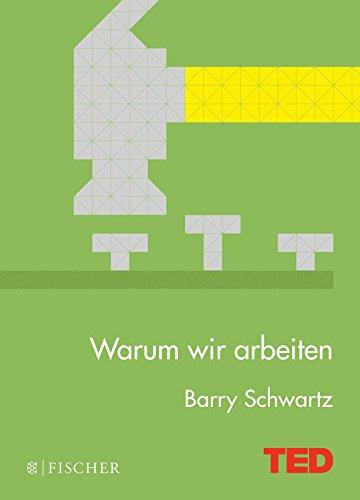 Schwartz, Barry - Warum wir arbeiten