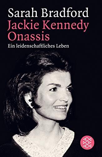 Bradford, Sarah - Jackie Kennedy Onassis: Ein leidenschaftliches Leben (Fischer Taschenbücher)