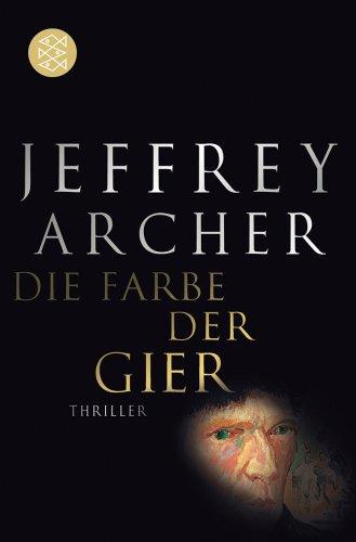 Archer, Jeffrey - Die Farbe der Gier