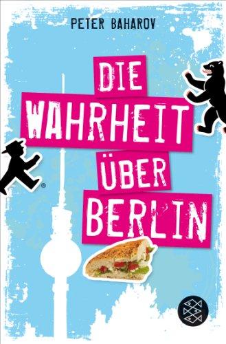 Baharov, Peter - Die Wahrheit über Berlin