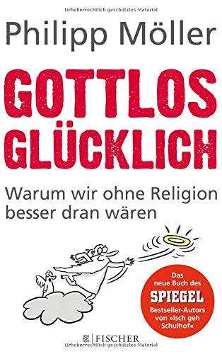 Möller, Philipp - Gottlos glücklich