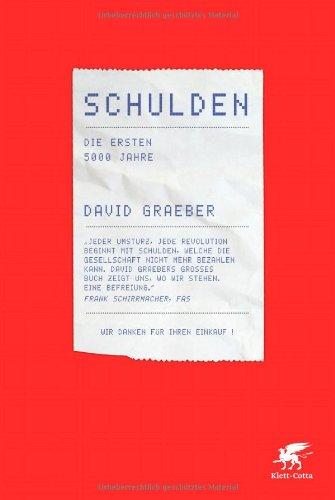 Graeber, David - Schulden: Die ersten 5000 Jahre