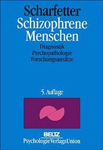 Scharfetter, Christian - Schizophrene Menschen