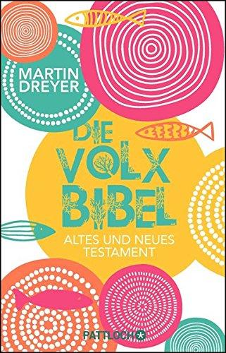 Dreyer, Martin - Die Volxbibel: Altes und Neues Testament