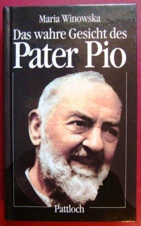 Winowska, Maria - Das wahre Gesicht des Pater Pio