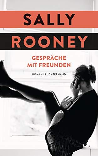 Rooney , Sally - Gespräche mit Freunden