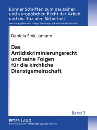 Fink-Jamann, Daniela - Das Antidiskriminierungsrecht und seine Folgen für die kirchliche Dienstgemeinschaft: Eine Bestandsaufnahme nach Erlass der Richtlinie 2000/78/EG und