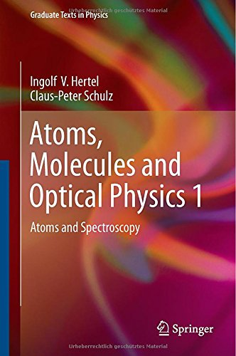 Hertel, Ingolf V. / Schulz, Claus-Peter - Atoms, Molecules and Optical Physics 1: Atoms and Spectroscopy