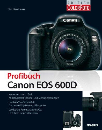 Haasz, Christian - Profibuch Canon EOS 600D