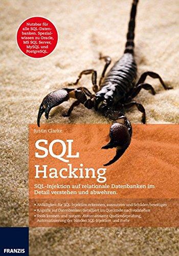 Clarke, Justin - SQL Hacking: SQL-Injektion auf relationale Datenbanken im Detail verstehen und abwehren