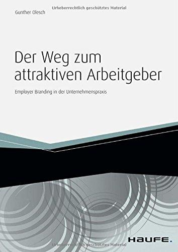 Olesch, Gunther - Der Weg zum attraktiven Arbeitgeber: Employer Branding in der Unternehmenspraxis