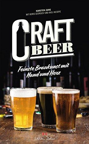 Zang, Karsten - Craft Beer: Feinste Braukunst mit Hand und Herz