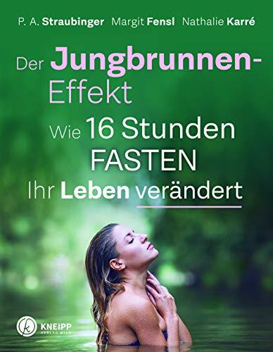 Straubinger / Fensl / Karre - Der Jungbrunnen-Effekt