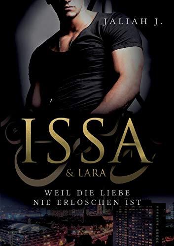 J., Jaliah - Issa & Lara: Weil die Liebe nie erloschen ist