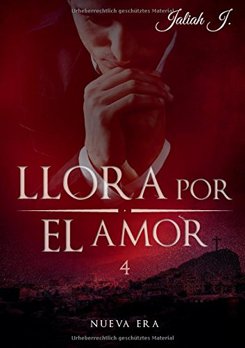 J., Jaliah - Llora por el amor 4: Nueva Era