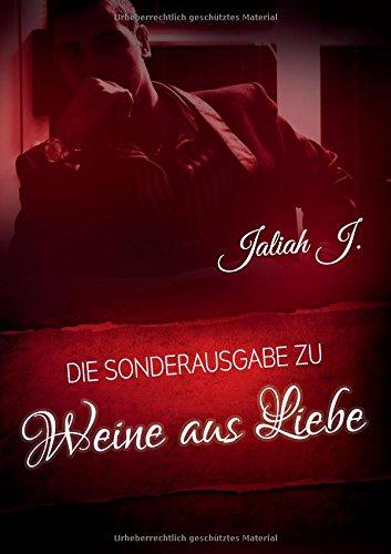 J., Jaliah - Weine aus Liebe: Sonderausgabe (Llora por el amo
