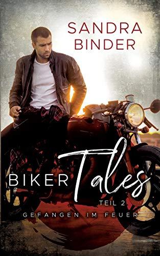 Binder, Sandra - Biker Tales 2: Gefangen im Feuer