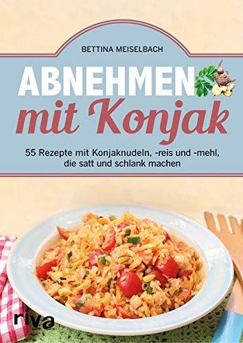 Meiselbach, Bettina - Abnehmen mit Konjak