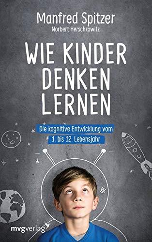 Spitzer, Manfred - Wie Kinder denken lernen