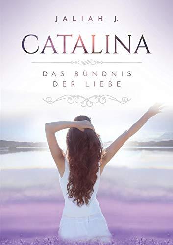 J., Jaliah - Catalina 3: Das Bündnis der Liebe
