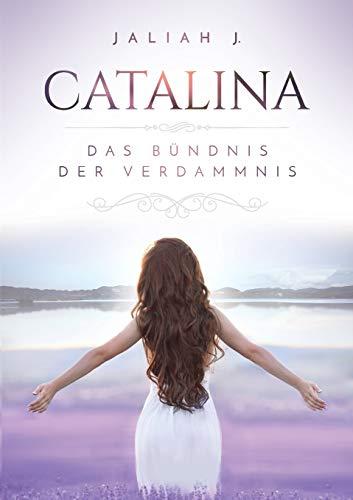 J., Jaliah - Catalina: Das Bündnis der Verdammnis