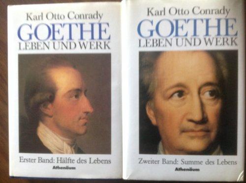 Conrady, Karl Otto - Goethe. Leben und Werk: Erster Band: Hälfte des Lebens