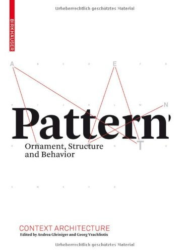 Gleiniger, Andrea & Vrachliotis, Georg - Pattern. Ornament, Structure, and Behavior