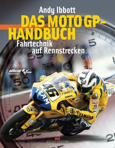 Ibbott, Andy - Das MotoGP-Handbuch - Fahrtechnik auf Rennstrecken
